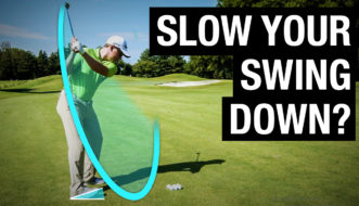 slow my swing down